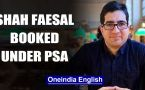 J&K: Former IAS offocer turned politician Shah   Faesal booked under PSA
