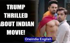 Donald Trump 'thrilled' about Ayushmann Khurrana's gay flick?