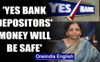 Finance Minister Nirmala Sitharaman says Yes Bank depositors' money will remain safe