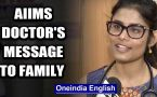 AIIMS doctor breaks down, talks about her strong family