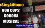 Goa Cops' special musical concert to spread awareness on Coronavirus: Watch