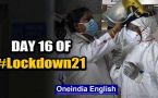 Day 16 lockdown: Hotspots sealed, COVID-19 tests made free...