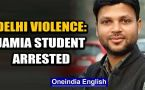 Jamia PHD student arrested for alleged conspiracy in Delhi violence