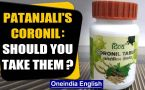 Patanjali's Coronil: Is this govt approved medicine that you can use?