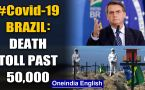 Covid-19: Death toll in world's second worst hit Brazil soars past 50,000