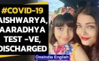 Aishwarya Rai and daughter Aaradhya discharged after testing negative for Covid