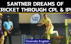 Mitchell Santner dreams of cricket through IPL 2020, CPL 2020