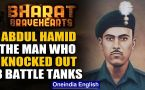 National Pride: Veer Abdul Hamid Who Alone Destroyed 8 Pakistani Tanks