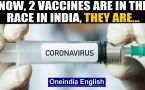 Covid vaccine race | India puts 2 to human trials: Where do we stand ?..