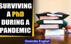 Covid has affected doctoral scholars too, how should they use this time?