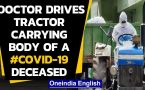 Telangana doctor drives tractor to transport Covid-19 victim's body for last rites