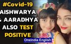Aishwarya and daughter Aaradhya also test positive after Big B & Abhishek