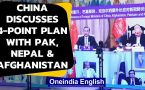 China discusses 4 point plan with Pakistan, Nepal & Afghanistan