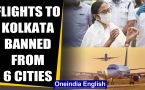 Covid-19: Flights from 6 cities won't be allowed to land in Kolkata from 6th till 19th July