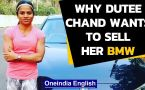 Dutee Chand wants to sell her BMW, what will she do with the money?