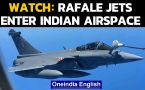 Rafale Jets enter Indian Airspace: watch first visuals