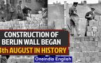 The construction of the Berlin wall began and other important events in history