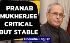 Pranab Mukherjee critical | Former President's death rumours are false