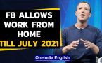 Facebook work from home | Remote-working extended till July 2021