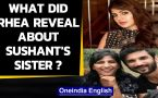 Rhea Chakraborty shares whatsapp chats with Sushant, his sister counters