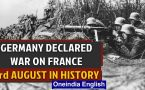 World War I: Germany declared war on France and other events in history