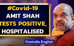 Amit Shah tests positive for Coronavirus, admitted to hospital