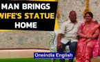 Man brings late wife to life, installs silicon statue at home