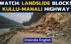 Landslide blocks Kullu-Manali highway, traffic disrupted: watch the video