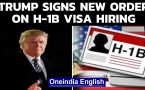 Trump signs new order on H-1B visa hiring, blow to Indian professionals