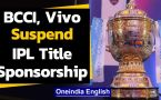 IPL 2020: BCCI, Vivo suspend title sponsorship