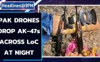 Pakistan flies drones across LoC at night to drop AK-47s for terrorists
