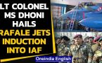 Lt Colonel MS Dhoni hails Rafale jets induction into IAF
