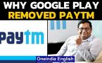 Paytm removed by Google on Google play store, says 'won't allow gambling apps'