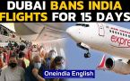 Dubai bans India flights as Covid protocol 'not followed'