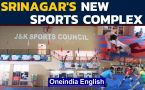 New Kashmir indoor sports complex to help train without a pause