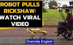 Robot pulls a rickshaw, video goes viral as it pulls a three-wheel passenger carriage