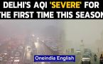 Delhi's air quality deteriorates to 'severe' for the first time this season