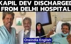 Kapil Dev discharged from Delhi hospital after undergoing angioplasty