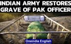 Indian Army restores grave of fallen Pakistani officer