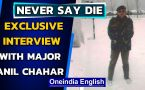 Army training for corporate success | Major Anil Chahar on NEVER SAY DIE