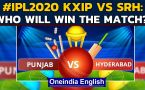IPL 2020: KXIP VS SRH: Both teams look to keep winning momentum going