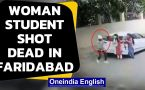 Faridabad shooting: Woman student attacked outside college