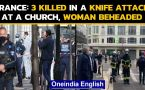 France: 3 killed, woman beheaded in a Knife attack at a church in Nice