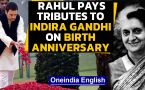 Rahul Gandhi pays tributes to Indira Gandhi on her 103rd birth anniversary: watch