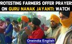 Guru Nanak Jayanti: Protesting farmers offer prayers at Tikri border in Delhi: Watch