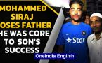 Mohammed Siraj loses father, who was instrumental in his success