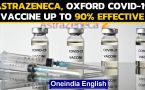 Oxford Covid vaccine upto 90% effective, what are the advantages to this vaccine