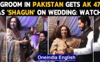 Pakistan: Groom gets an AK 47 as shagun at a marriage, crowd cheers on: Watch the video