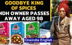 MDH masala owner Dharampal Gulati no more | Remembering King of Spices