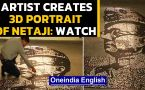 Netaji Birthday: Artists makes 3D portrait: Watch